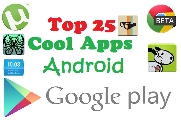 top 25 cool apps for android net worth